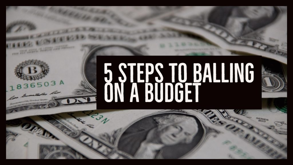 5 steps to balling on a budget wealth noir