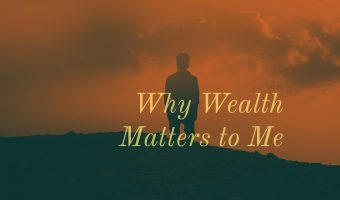 why wealth matters to me wealth noir