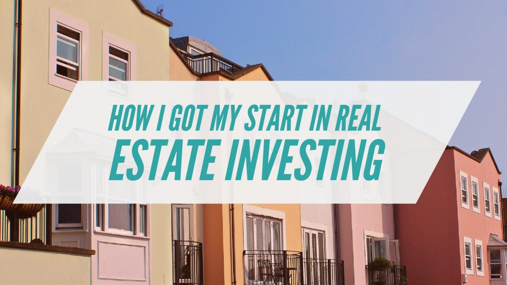 how i got my start in real estate investing wealth noir
