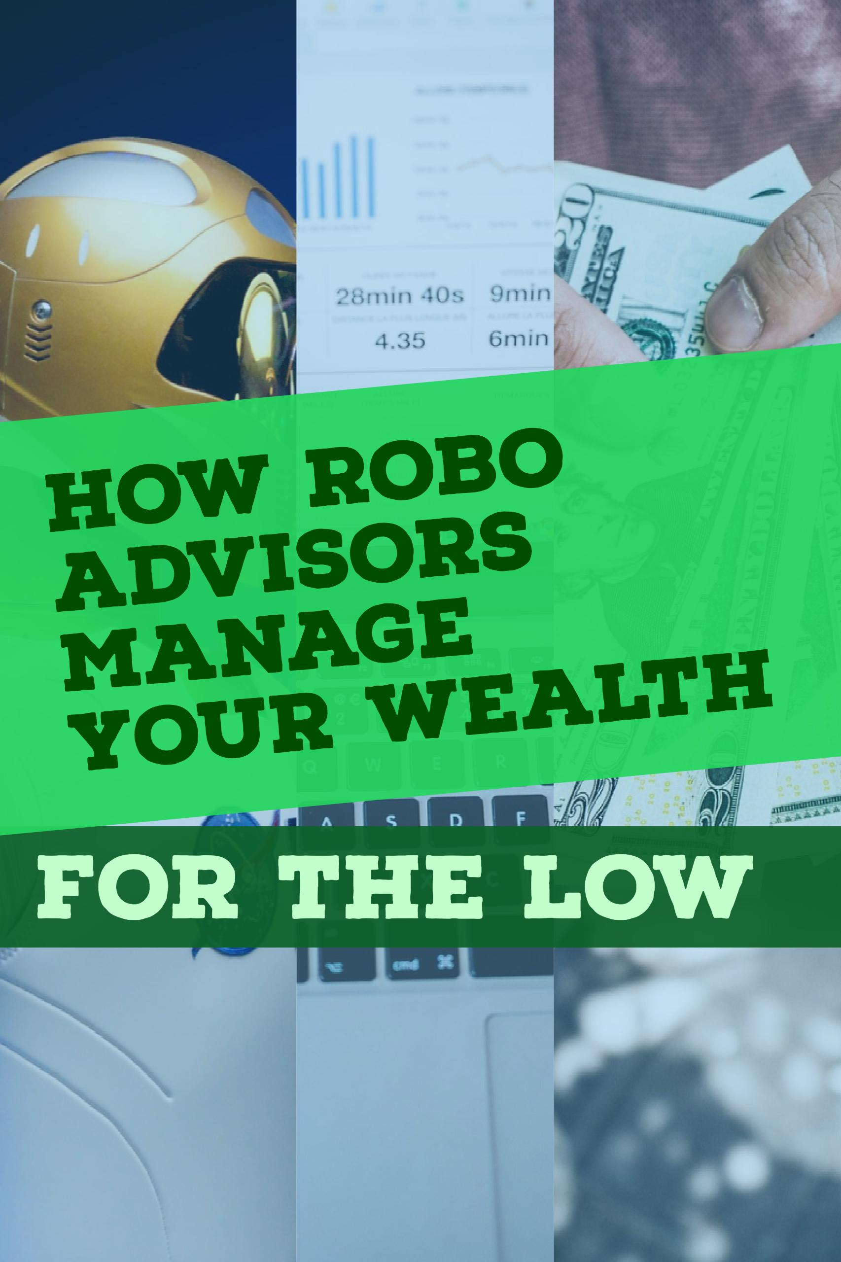 How Robo Advisors Manage your Wealth for The Low
