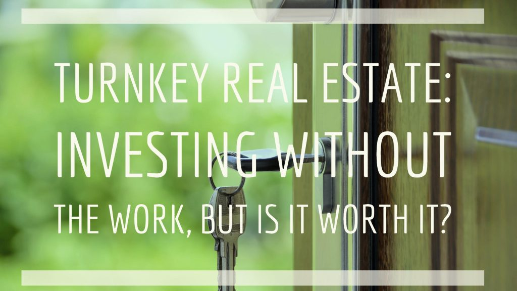 Turnkey Real Estate Investing Without the Work but Is It Worth it