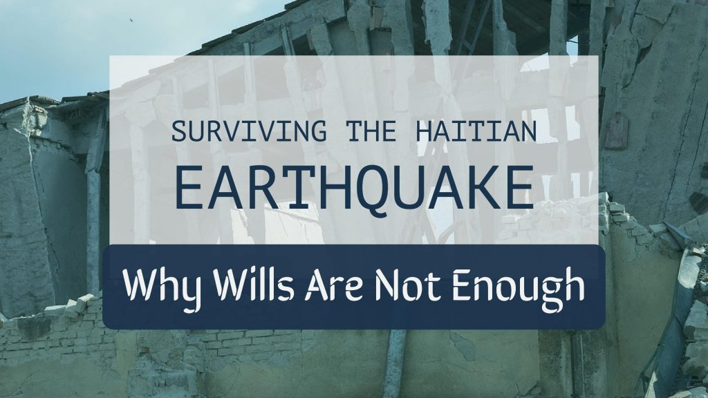 surviving the haitian earthquake and why wills are not enough wealth noir