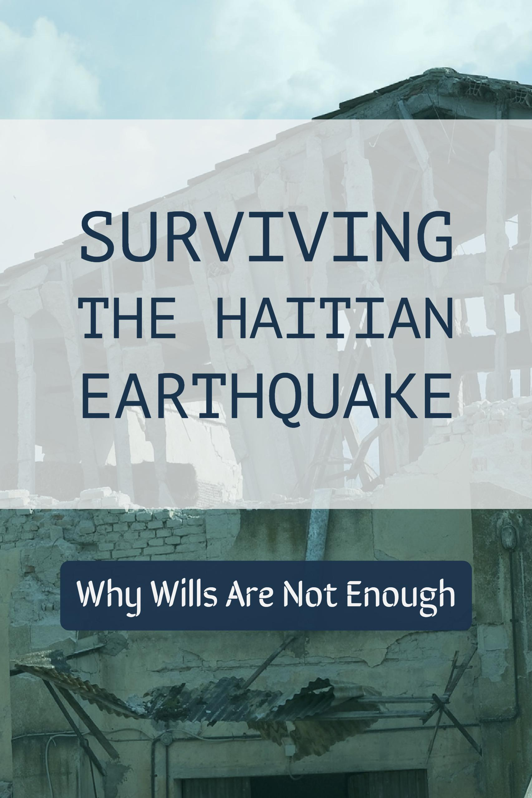 Surviving the Haitian Earthquake and Why Wills Are Not Enough