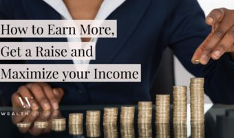 how to earn more get a raise and maximize your income wealth noir