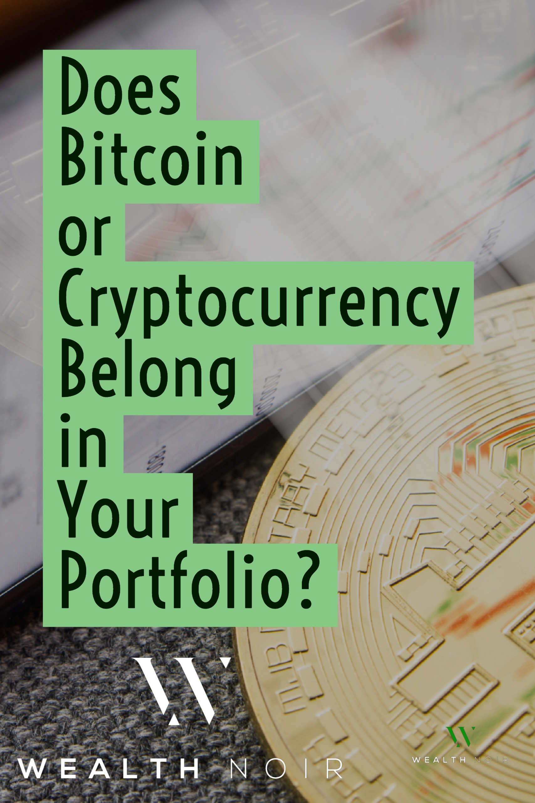 Does Bitcoin or Cryptocurrency Belong in Your Portfolio?