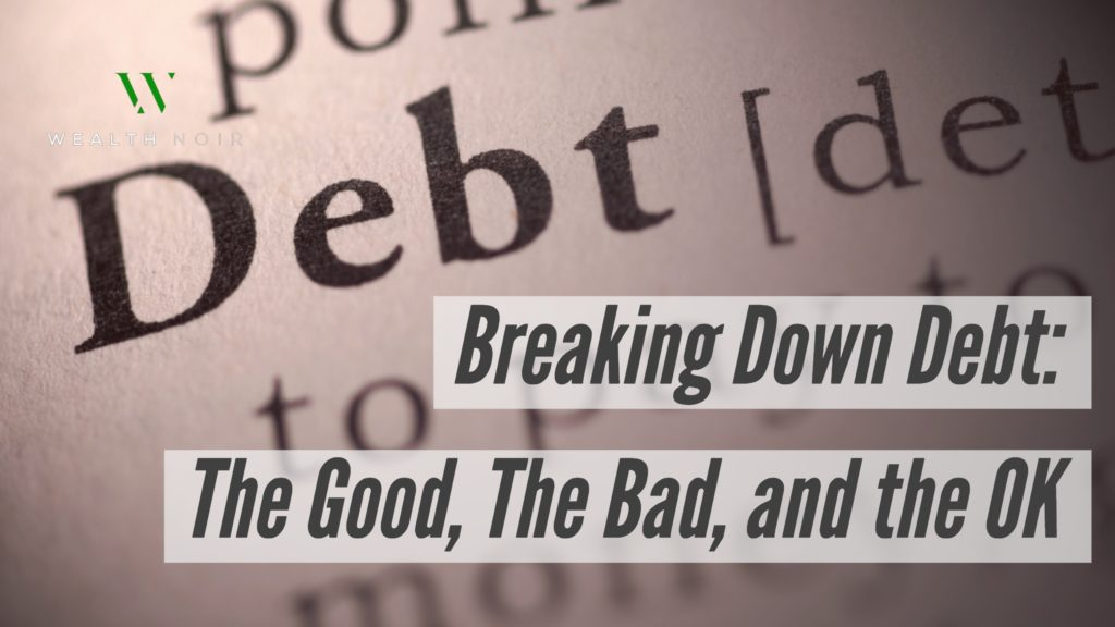 Breaking Down Debt-The Good The Bad and the OK
