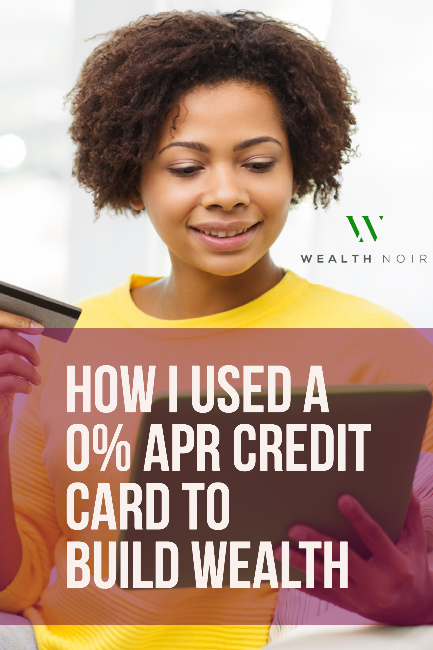 How I Used a 0% APR Credit Card to Build Wealth