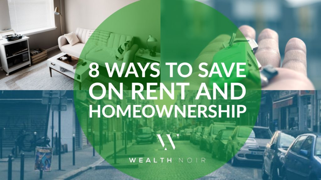 8 ways to save on rent and homeownership wealth noir