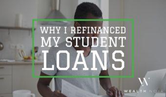 why i refinanced my student loans wealth noir