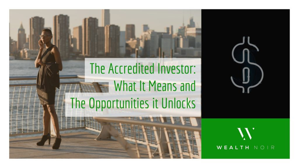 the accredited investor what it means and the opportunities it unlocks wealth noir