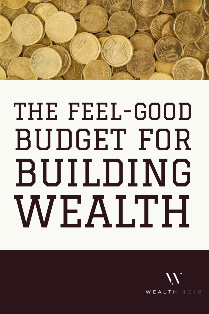 The Feel-Good Budget for Building Wealth