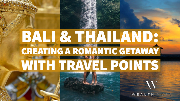 bali thailand creating a romantic getaway with travel points wealth noir