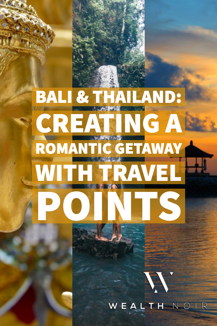 Bali & Thailand: Creating a Romantic Getaway with Travel Points