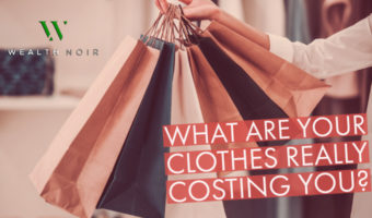 what are your clothes costing you wealth noir