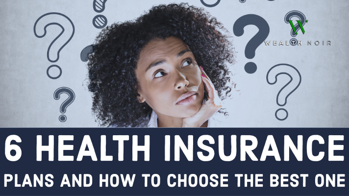 6 best health insurance plans and how to choose the best one wealth noir