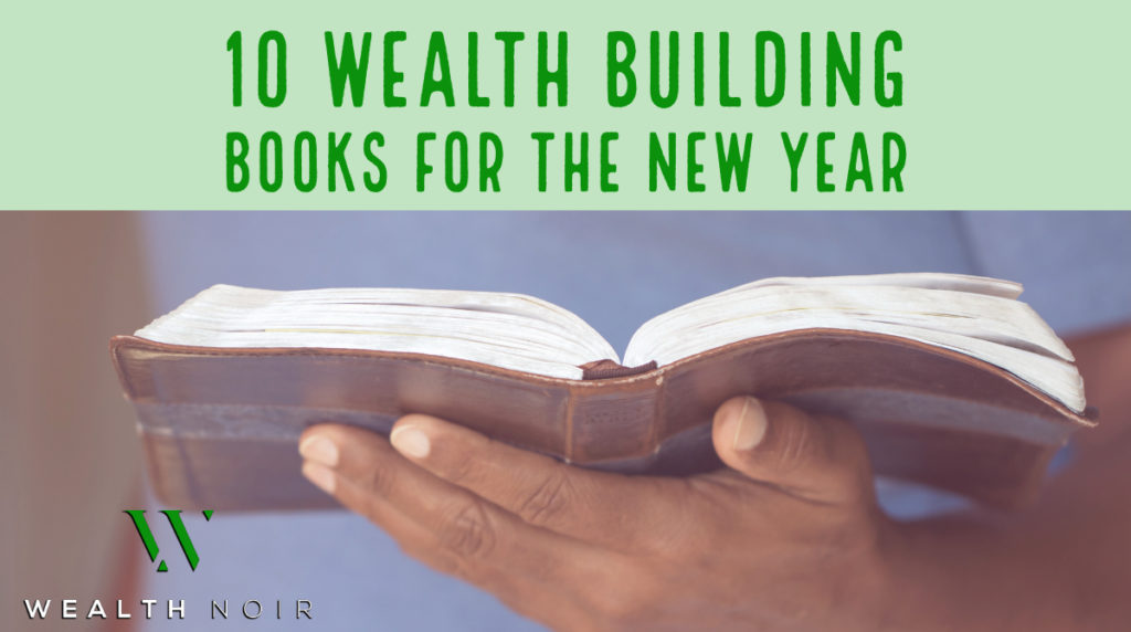 10 wealth building books for the new year wealth noir