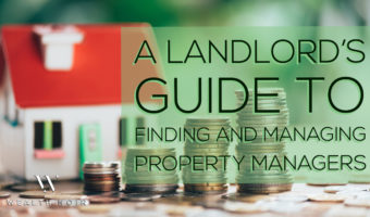 a landlords guide to finding and managing property managers wealth noir