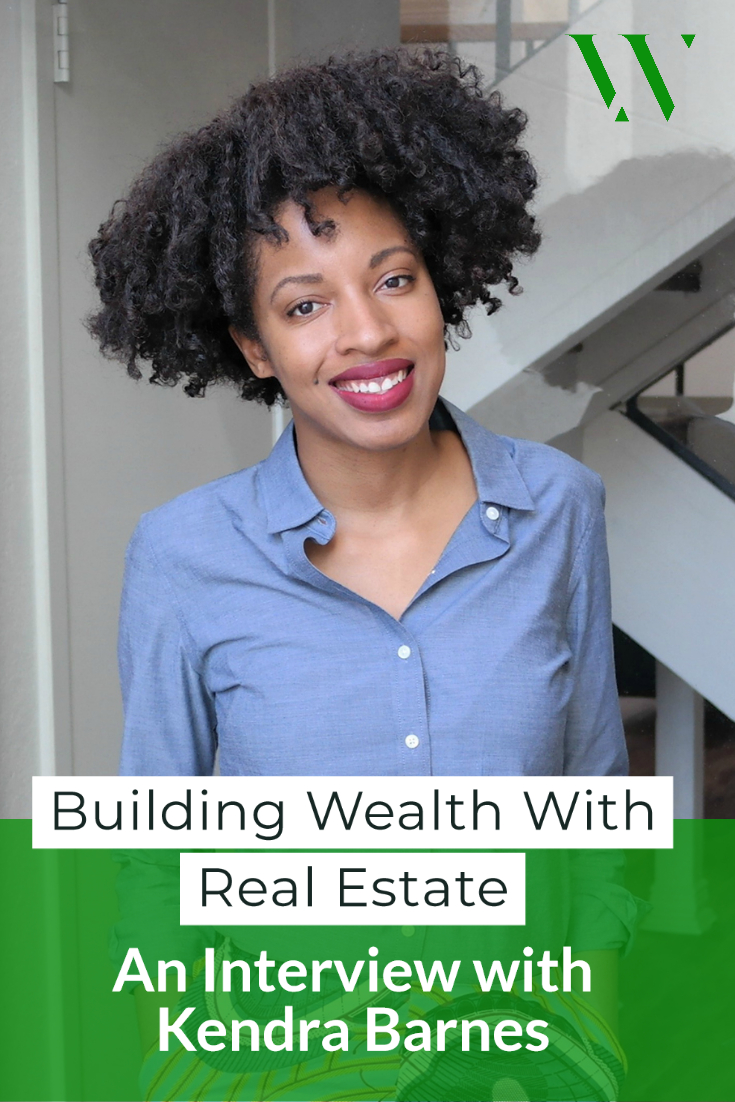 Building Wealth With Real Estate: An interview With Kendra Barnes