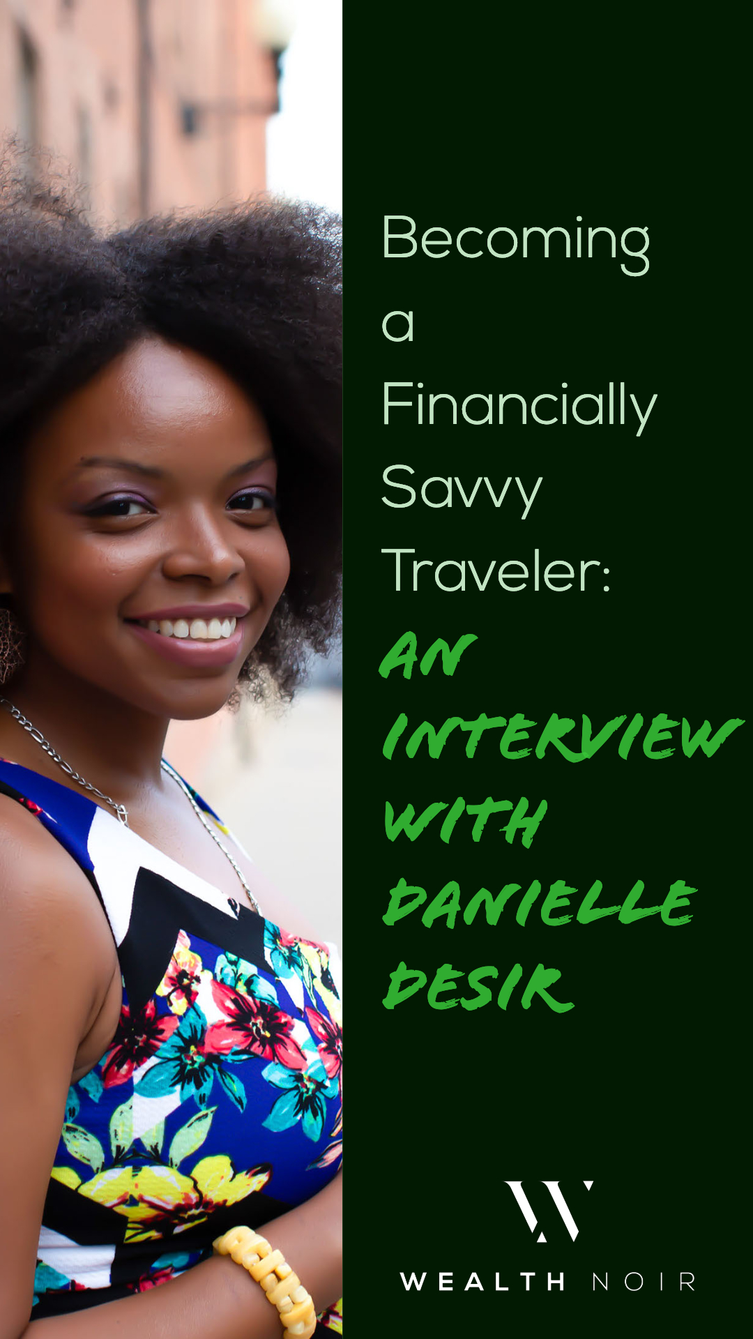How to be a Financially Savvy Traveler: An Interview with Danielle Desir