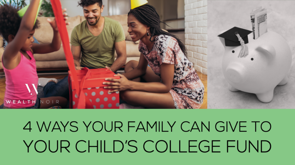 How Your Family Can Contribute To Your Child's College Fund wealth noir