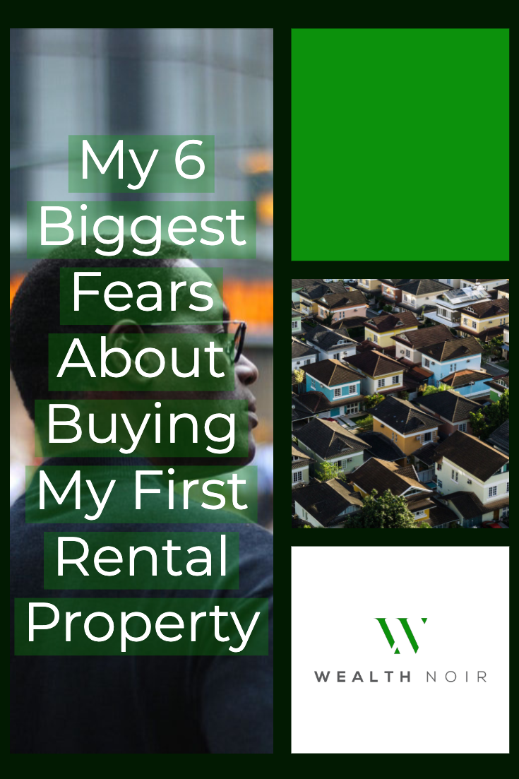 My 6 Biggest Fears About Buying My First Rental Property