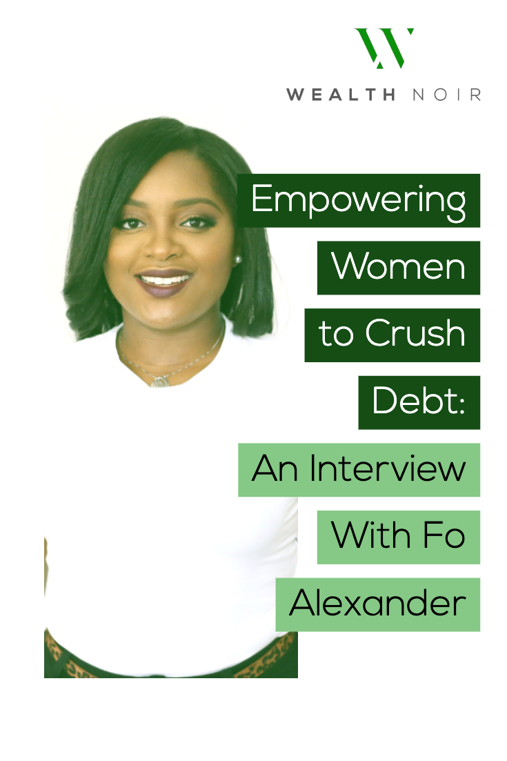 Empowering Women to Crush Debt: An Interview with Fo Alexander