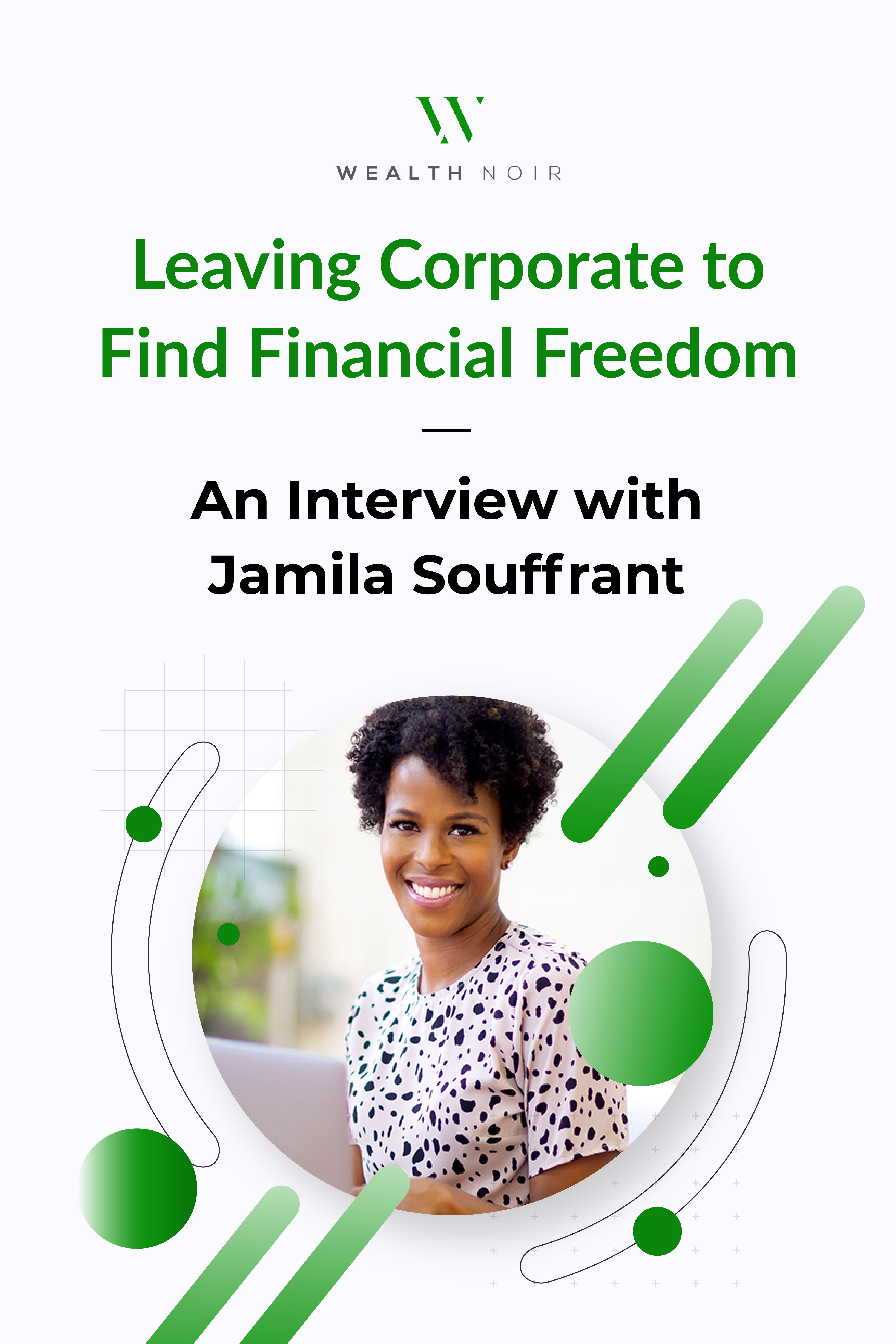 Leaving Corporate to Find Financial Freedom: An Interview with Jamila Souffrant