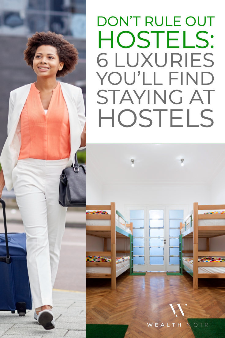 Don't Rule Out Hostels: 6 Luxuries to Look Forward to at Hostels