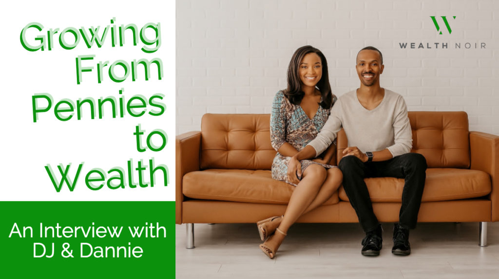 From Pennies to Wealth: An Interview with DJ & Dannie