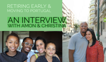 Retiring Early & Moving To Portugal: An Interview with Amon & Christina of Our Rich Journey