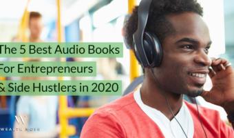The 5 Best Audio Books For Entrepreneurs & Side-Hustlers in 2020