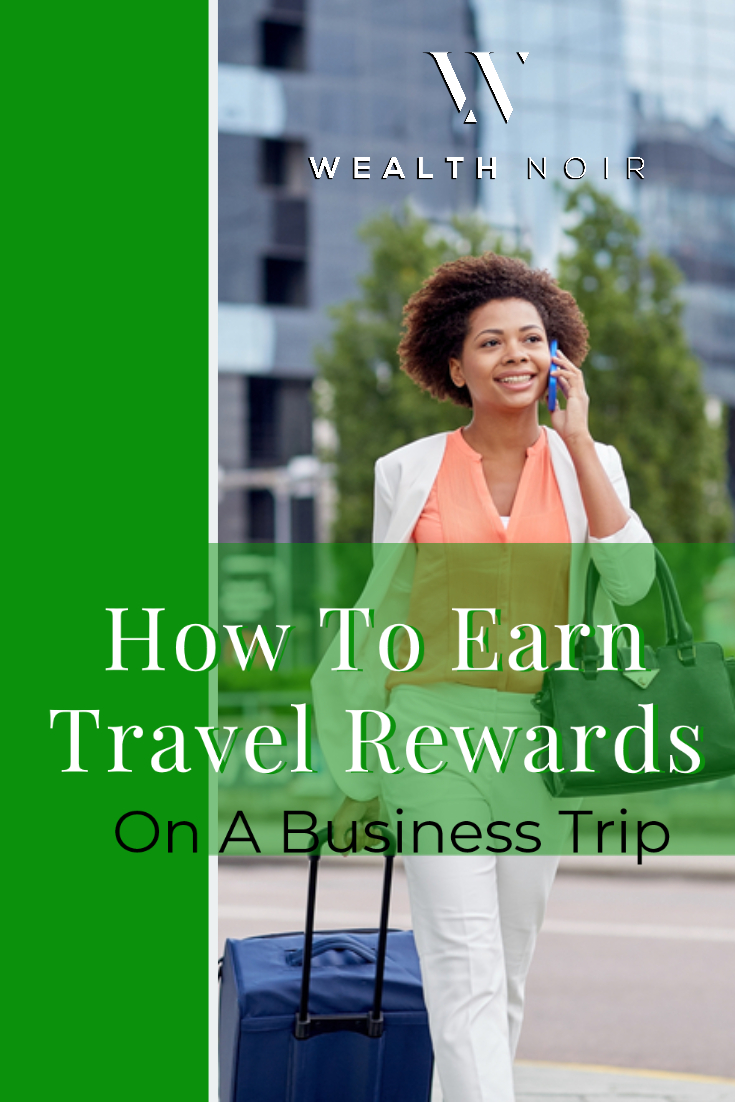 How To Earn Travel Rewards On A Business Trip