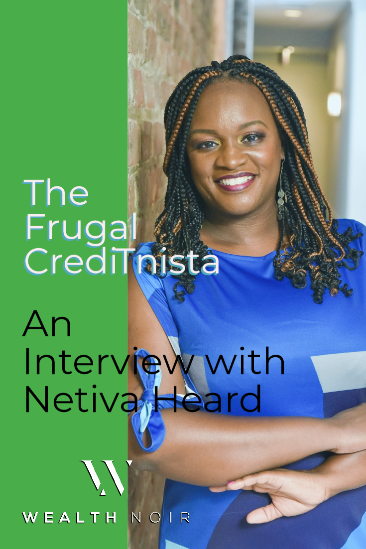 The Frugal CrediTnista: An Interview with Netiva Heard