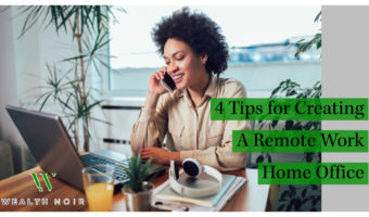 4 Tips for Creating A Remote Work Home Office