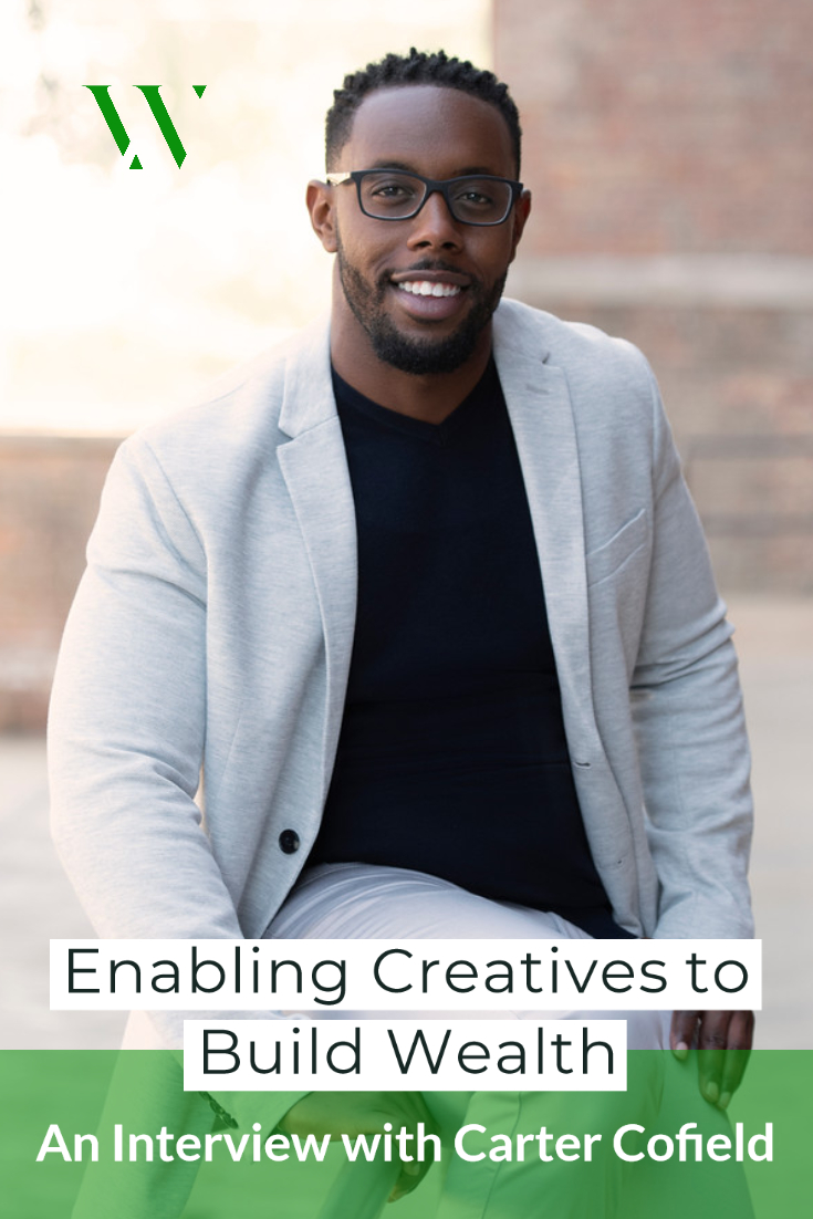 Enabling Creatives to Build Wealth: An Interview with Carter Cofield