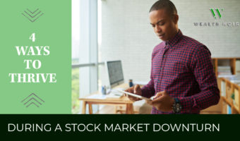 4 Ways to Thrive During a Stock Market Downturn