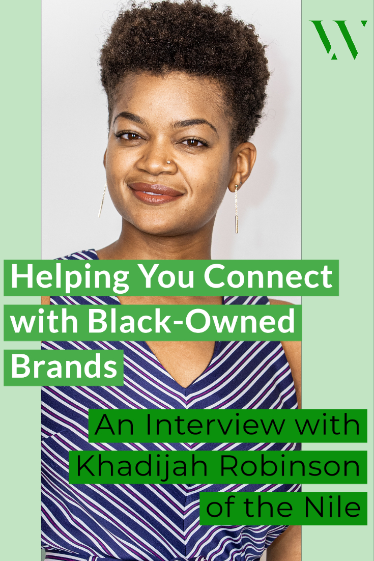 Helping You Connect with Black-Owned Brands: An Interview with Khadijah Robinson of the Nile