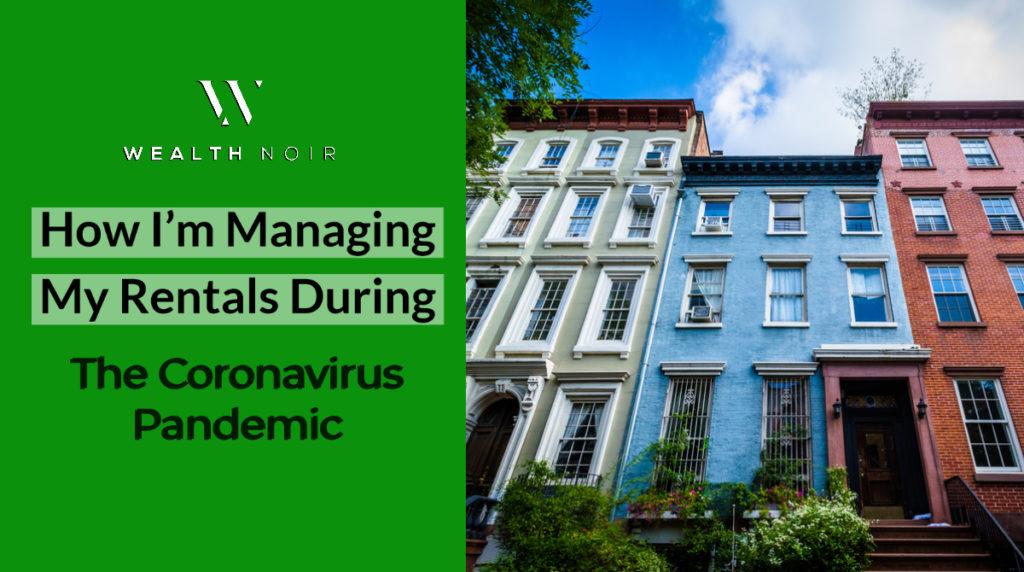 How I'm Managing Rentals During The Coronavirus Pandemic