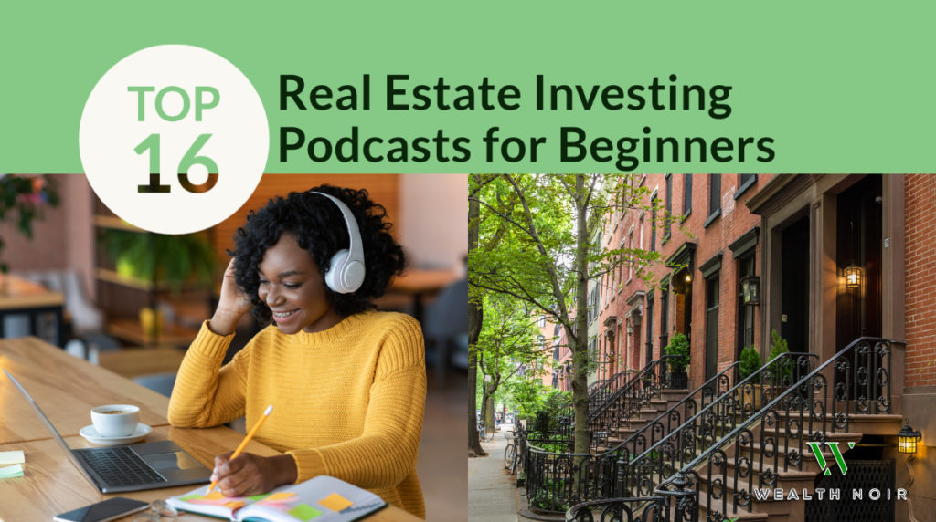 Top 16 Real Estate Investing Podcasts for Beginners