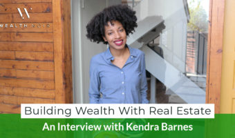 Building-Wealth-With-Real-Estate_-An-Interview-With-Kendra-Barnes