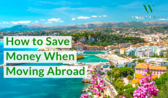 How to Save Money When Moving Abroad