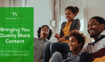Bringing You Quality Black Content - An Interview with Uzo Ometu of BlackOakTV