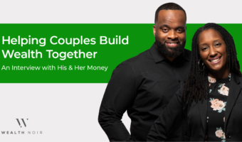 Helping Couples Build Wealth Together - An Interview with His & Her Money