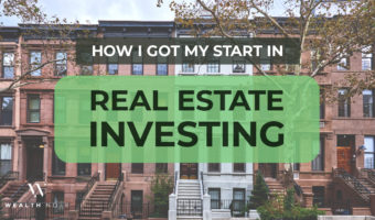 How I Got My Start in Real Estate Investing