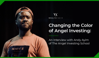 Changing the Color of Angel Investing_An Interview with Andy Ayim of The Angel Investing School