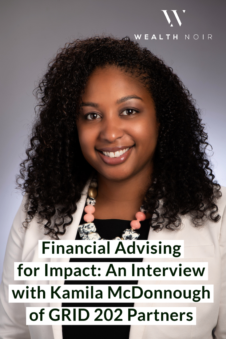 Financial Advising for Impact: An Interview with Kamila McDonnough of GRID 202 Partners