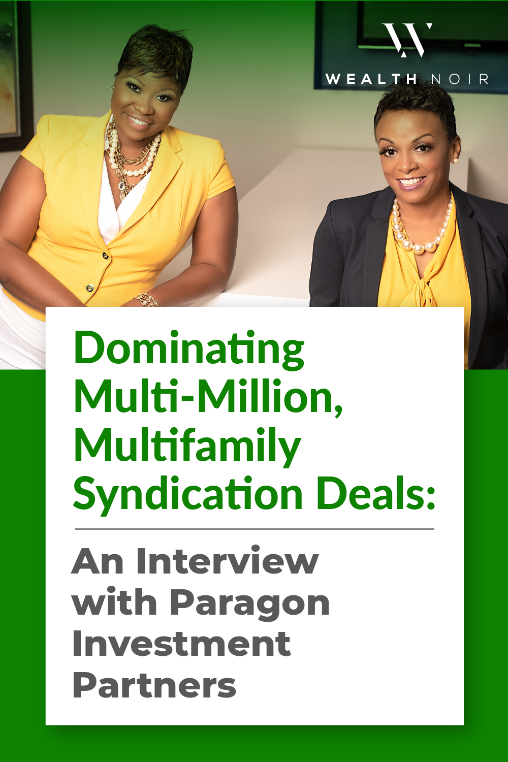 Dominating Multi-Million, Multifamily Syndication Deals: An Interview with Paragon Investment Partners