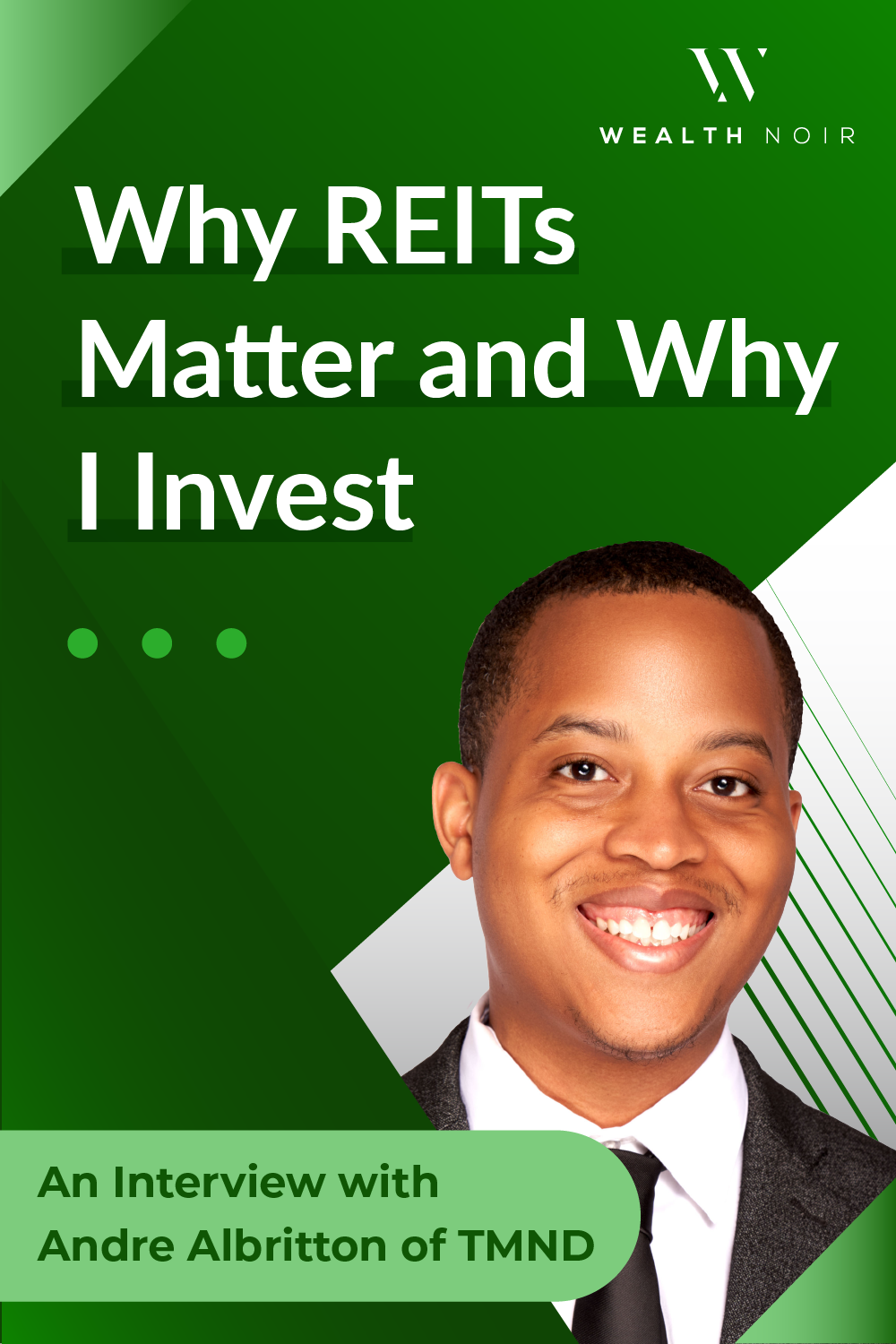 Why REITs Matter and Why I Invest: An Interview with Andre Albritton of TMND