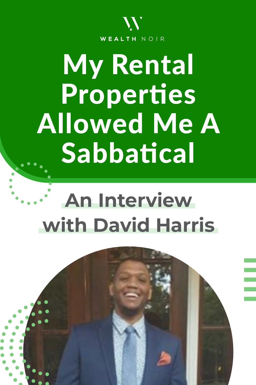 My Rental Properties Allowed Me A Sabbatical: An Interview with David Harris