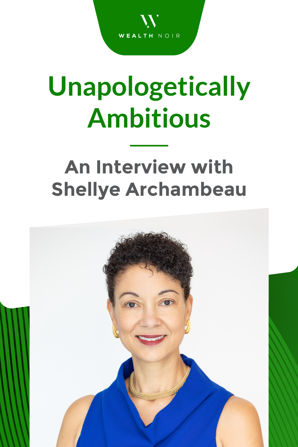 Unapologetically Ambitious: An Interview with Shellye Archambeau